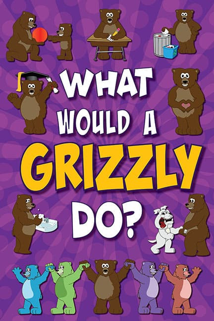 What Would A Grizzly Do? Poster
