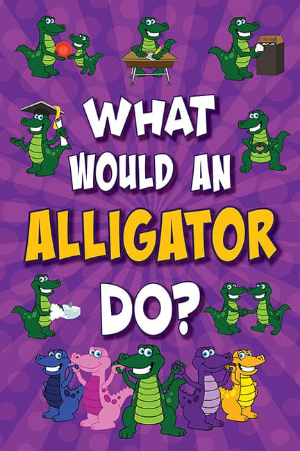What Would An Alligator Do? Poster