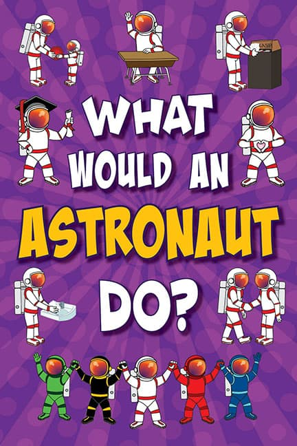 What Would An Astronaut Do? Poster