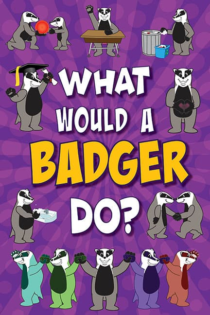 What Would A Badger Do? Poster