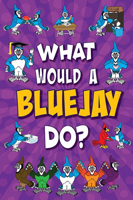 What Would A Blue Jay Do? Poster