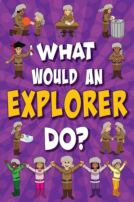 What Would An Explorer Do? Poster