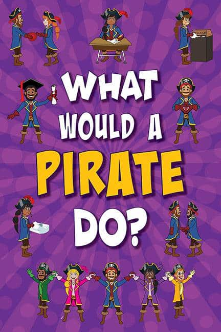 What Would A Pirate Do? Poster