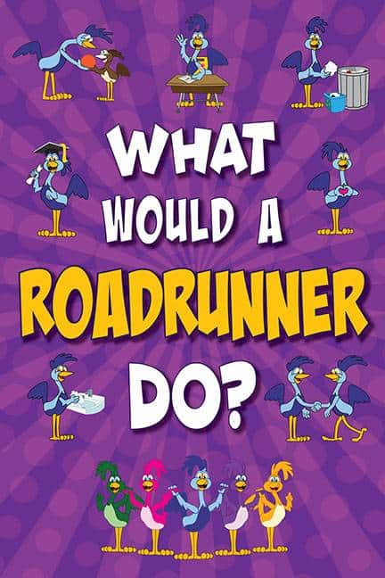 What Would A Roadrunner Do? Poster