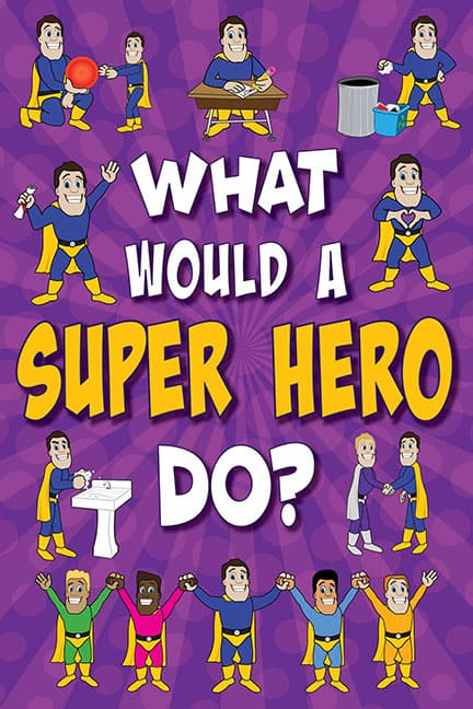 What Would A Super Hero Do? Poster