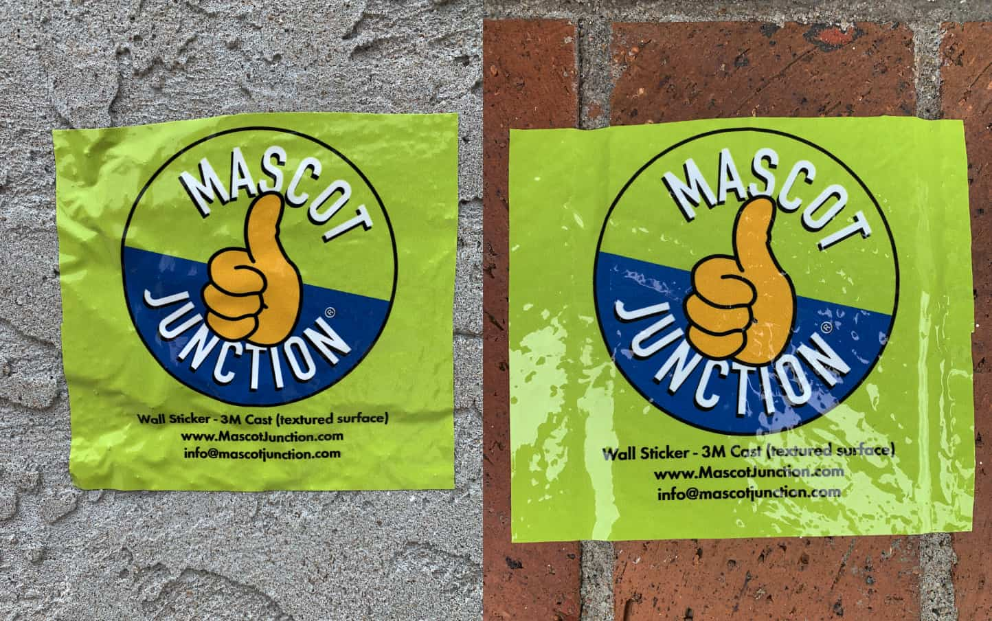 Mega Stickers will adhere to textured or smooth surfaces, and leave no residue when removed.